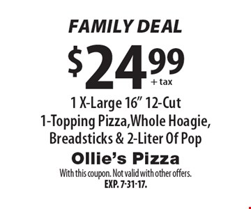 Family Deal $24.99 + tax 1 X-Large 16