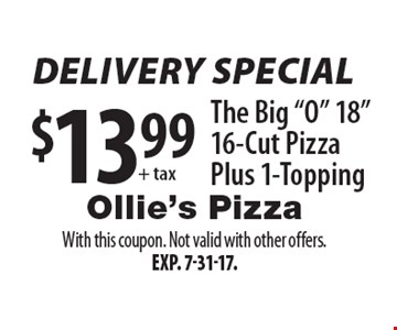 Delivery Special $13.99 + tax The Big