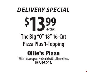 Delivery Special. $13.99 + tax The Big