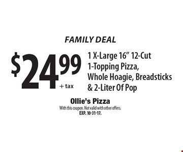 Family Deal $24.99+ tax 1 X-Large 16