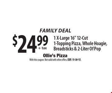 Family Deal - $24.99 + tax 1 X-Large 16