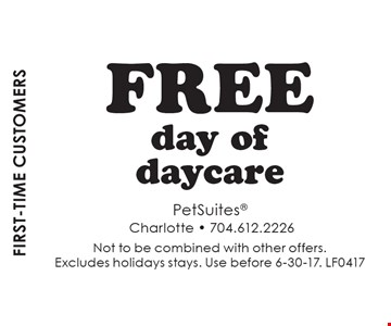 First-Time Customers. Free Day Of Daycare. Not to be combined with other offers. Excludes holidays stays. Use before 6-30-17. LF0417