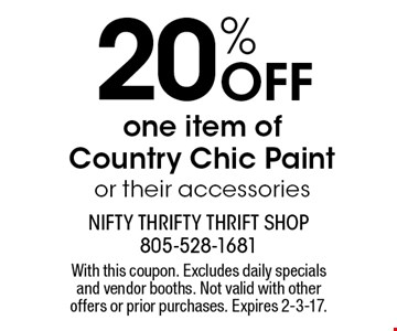 20% OFF one item of Country Chic Paint or their accessories. With this coupon. Excludes daily specials and vendor booths. Not valid with other offers or prior purchases. Expires 2-3-17.