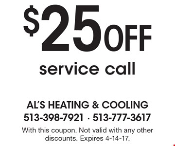 $25 Off service call. With this coupon. Not valid with any other discounts. Expires 4-14-17.