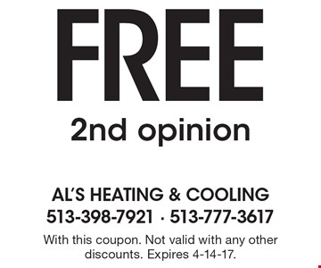 Free 2nd opinion. With this coupon. Not valid with any other discounts. Expires 4-14-17.