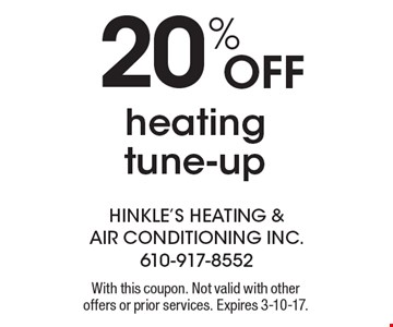 20% OFF heating tune-up. With this coupon. Not valid with other offers or prior services. Expires 3-10-17.