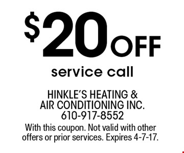 $20 OFF service call. With this coupon. Not valid with other offers or prior services. Expires 4-7-17.