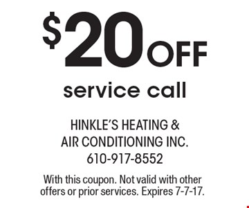 $20 OFF service call. With this coupon. Not valid with other offers or prior services. Expires 7-7-17.