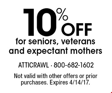 10%off for seniors, veterans and expectant mothers. Not valid with other offers or prior purchases. Expires 4/14/17.