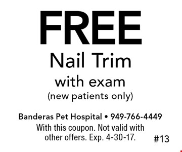 Free Nail Trim with exam (new patients only). With this coupon. Not valid with other offers. Exp. 4-30-17.