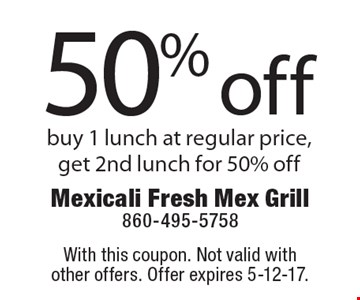 Buy 1 lunch at regular price, get 2nd lunch for 50% off. With this coupon. Not valid with other offers. Offer expires 5-12-17.