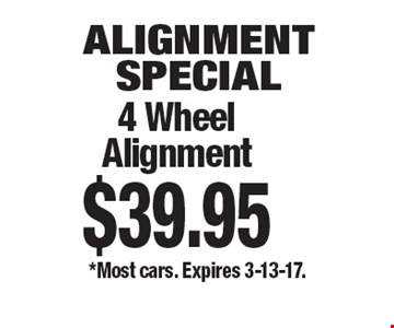 Alignment Special 4 Wheel Alignment $39.95 *Most cars. Expires 3-13-17.