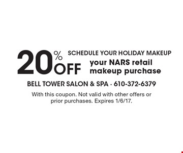 Schedule Your Holiday Makeup! 20% Off Your NARS Retail Makeup Purchase. With this coupon. Not valid with other offers or prior purchases. Expires 1/6/17.