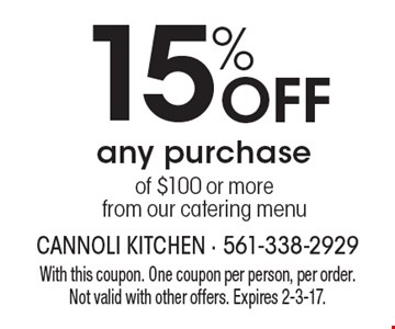 15% Off any purchase of $100 or more from our catering menu. With this coupon. One coupon per person, per order. Not valid with other offers. Expires 2-3-17.