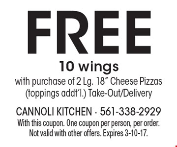 Free 10 wings with purchase of 2 Lg. 18