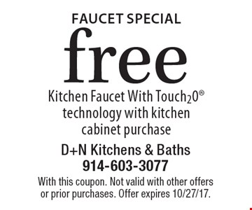 free Faucet Special Kitchen Faucet With Touch20 technology with kitchen cabinet purchase. With this coupon. Not valid with other offers or prior purchases. Offer expires 10/27/17.