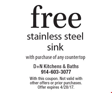 Free stainless steel sink with purchase of any countertop. With this coupon. Not valid with other offers or prior purchases. Offer expires 4/28/17.