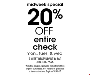 midweek special 20% OFF entire check mon., tues. & wed.. With this coupon. Not valid with other offers or prior purchases. Not valid with gift cards or take-out orders. Expires 3-31-17.