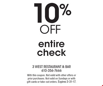 10% OFF entire check. With this coupon. Not valid with other offers or prior purchases. Not valid on Sundays or with gift cards or take-out orders. Expires 3-31-17.