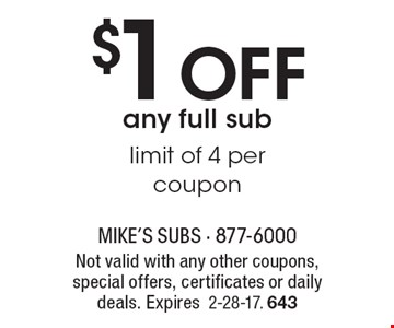 $1 Off any full sub. Limit of 4 per coupon. Not valid with any other coupons, special offers, certificates or daily deals. Expires 2-28-17. 643