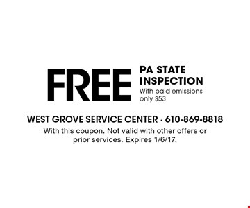 Free PA state inspection. With paid emissions only $53. With this coupon. Not valid with other offers or prior services. Expires 1/6/17.