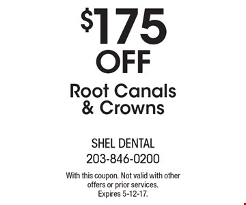 $175 Off Root Canals & Crowns. With this coupon. Not valid with other offers or prior services. Expires 5-12-17.