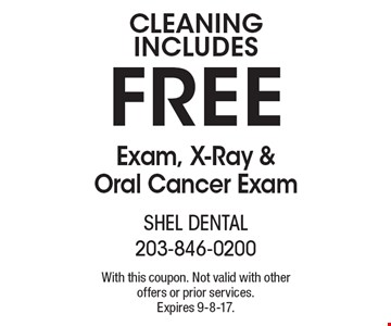 Cleaning Includes Free Exam, X-Ray & Oral Cancer Exam. With this coupon. Not valid with other offers or prior services. Expires 9-8-17.