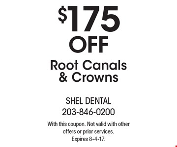 $175 Off Root Canals & Crowns. With this coupon. Not valid with other offers or prior services. Expires 8-4-17.