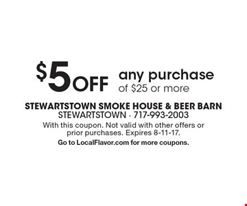 $5 Off any purchase of $25 or more. With this coupon. Not valid with other offers or prior purchases. Expires 8-11-17. Go to LocalFlavor.com for more coupons.