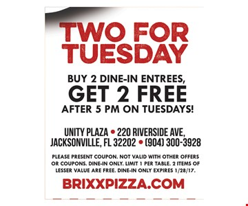 Buy 2 dine-in entrees get 2 free