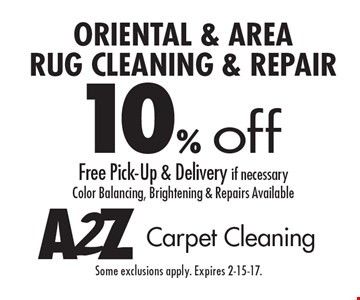 10% off Oriental & Area Rug Cleaning & Repair, Free Pick-Up & Delivery if necessary. Color Balancing, Brightening & Repairs Available. Some exclusions apply. Expires 2-15-17.