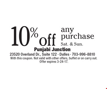 10% off any purchase. Sat. & Sun. With this coupon. Not valid with other offers, buffet or on carry out. Offer expires 3-24-17.