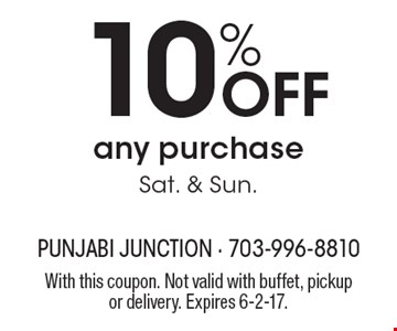 10% off any purchase, Sat. & Sun. With this coupon. Not valid with buffet, pickup or delivery. Expires 6-2-17.
