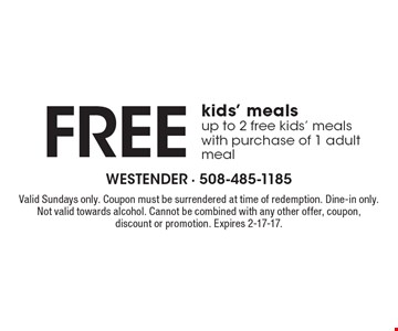 Free kids' meals. Up to 2 free kids' meals with purchase of 1 adult meal. Valid Sundays only. Coupon must be surrendered at time of redemption. Dine-in only. Not valid towards alcohol. Cannot be combined with any other offer, coupon, discount or promotion. Expires 2-17-17.