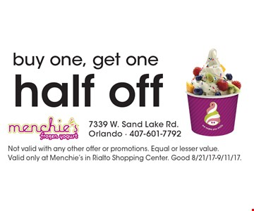 Buy one, get one half off. Not valid with any other offer or promotions. Equal or lesser value. Valid only at Menchie's in Rialto Shopping Center. Good 8/21/17-9/11/17.