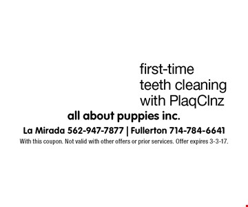 10% off first-time teeth cleaning with PlaqClnz. With this coupon. Not valid with other offers or prior services. Offer expires 3-3-17.