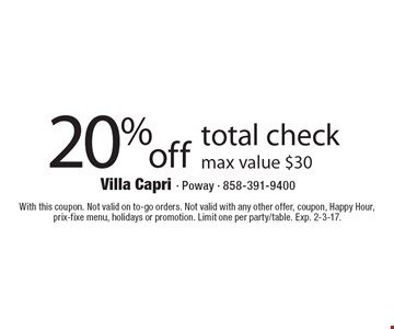 20%off total check max value $30. With this coupon. Not valid on to-go orders. Not valid with any other offer, coupon, Happy Hour, prix-fixe menu, holidays or promotion. Limit one per party/table. Exp. 2-3-17.