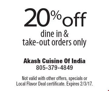 20% off dine in & take-out orders only. Not valid with other offers, specials or Local Flavor Deal certificate. Expires 2/3/17.