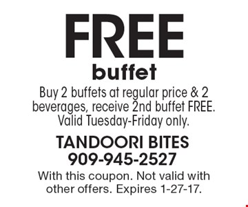 Free buffet. Buy 2 buffets at regular price & 2 beverages, receive 2nd buffet free. Valid Tuesday-Friday only. With this coupon. Not valid with other offers. Expires 1-27-17.