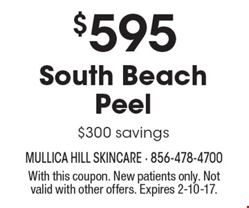 $595 South Beach Peel. $300 savings. With this coupon. New patients only. Not valid with other offers. Expires 2-10-17.