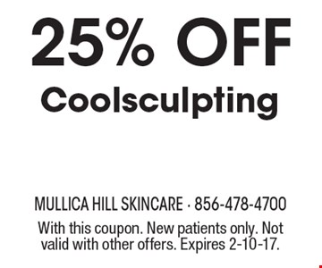 25%off Coolsculpting. With this coupon. New patients only. Not valid with other offers. Expires 2-10-17.