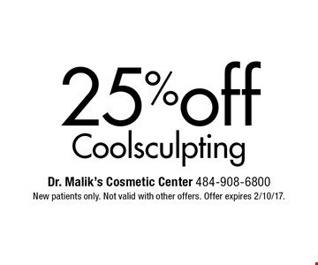 25% off Cool sculpting. New patients only. Not valid with other offers. Offer expires 2/10/17.