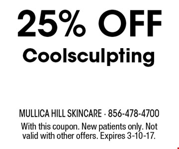25% off Coolsculpting. With this coupon. New patients only. Not valid with other offers. Expires 3-10-17.