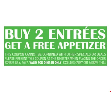 Buy 2 entrees get a free appetizer