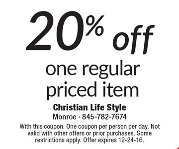 20% off one regular priced item. With this coupon. One coupon per person per day. Not valid with other offers or prior purchases. Some restrictions apply. Offer expires 12-24-16.
