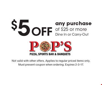 $5 off any purchase of $25 or more. Dine In or Carry-Out. Not valid with other offers. Applies to regular priced items only. Must present coupon when ordering. Expires 2-3-17.