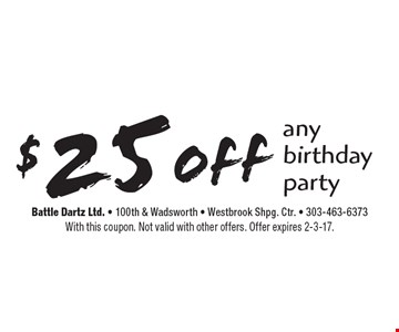 $25 off any birthday party. With this coupon. Not valid with other offers. Offer expires 2-3-17.