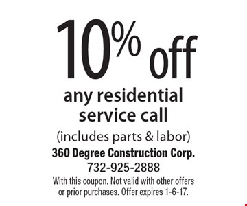 10% off any residential service call (includes parts & labor). With this coupon. Not valid with other offers or prior purchases. Offer expires 1-6-17.