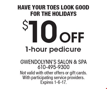 HAVE YOUR TOES LOOK GOOD FOR THE HOLIDAYS. $10 OFF 1-hour pedicure. Not valid with other offers or gift cards. With participating service providers. Expires 1-6-17.