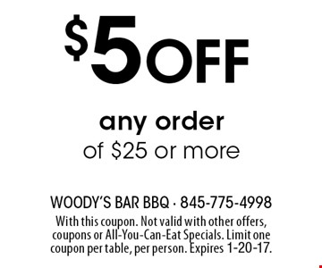 $5 Off any order of $25 or more. With this coupon. Not valid with other offers, coupons or All-You-Can-Eat Specials. Limit one coupon per table, per person. Expires 1-20-17.